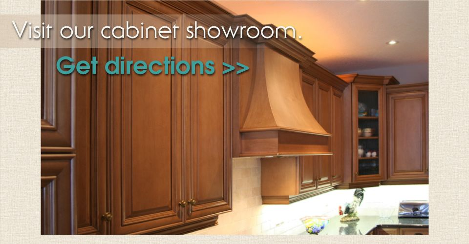 Visit our cabinet showroom. Get directions